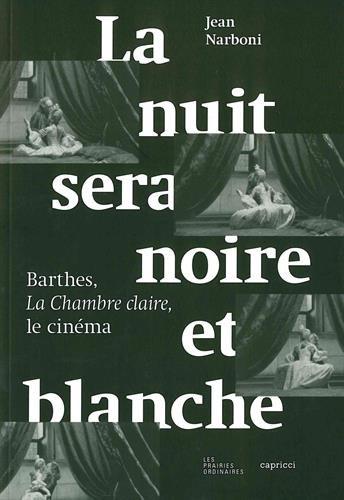 La nuit sera noire et blanche : Barthes,...