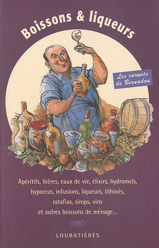 Boissons & liqueurs de ménage par Jacques Bernadou