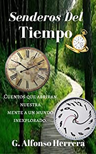 Senderos Del Tiempo par  G. Alfonso Herrera