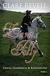 Zara's Folly (Choices, Consequences and Responsiblities Book 1)