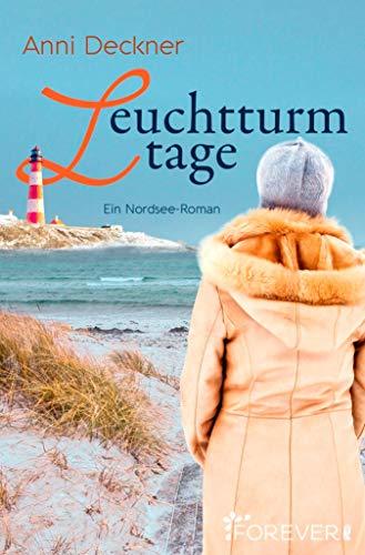 Leuchtturmtage: Ein Nordseeroman (Ein Nordsee-Roman 2) (German Edition)