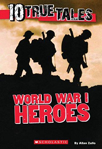 10 True Tales, World War I (Ten True Tales)