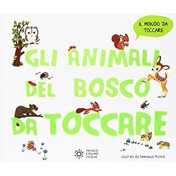 Gli Animali Del Bosco Da Toccare. Ediz. A Colori: 1