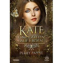 Kate - Eine Göttin auf Erden