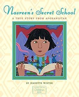 Jeanette Winter - Nasreen's Secret School: A True Story from Afghanistan