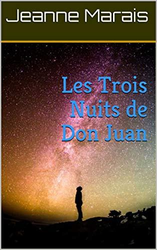 Les Trois Nuits De Don Juan por Jeanne  Marais Gratis