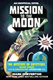 Mission to the Moon: The Mystery of Entity303 Book Three: A Gameknight999 Adventure: An Unofficial Minecrafter's Adventure (The Mystery of Entity303: A Gameknight999 Adventure)