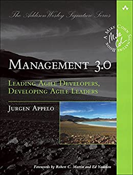 Management 3.0: Leading Agile Developers, Developing Agile Leaders (Addison-Wesley Signature Series (Cohn)) by [Appelo, Jurgen]