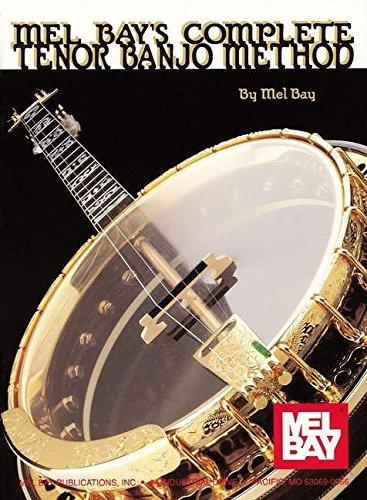 Complete Tenor Banjo Method (Complete Book Series) by Mel Bay (1986-06-01)