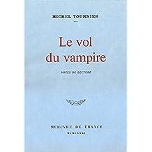 Le vol du vampire. Notes de lecture