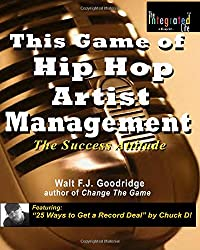 This Game of Hip Hop Artist Management: The Success Attitude