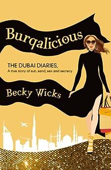 Burqalicious: The Dubai Diaries by [Wicks, Becky]