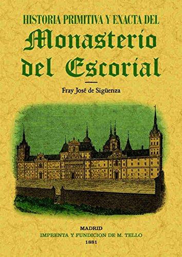 Historia primitiva del Monasterio del Escorial por José de Sigüenza