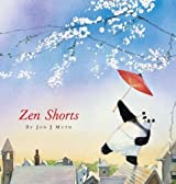 Zen Shorts (Caldecott Honor Book) by Muth, Jon J (2005) Hardcover