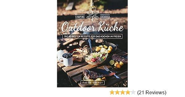 Outdoorküche Buch Buchen : Outdoor küche u das camping kochbuch die besten rezepte für