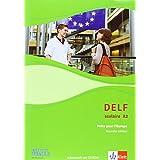 DELF Scolaire A2: Prêts pour l'Europe - Nouvelle édition. Materialien mit Audio-CD zur Vorbereitung der DELF-Prüfung