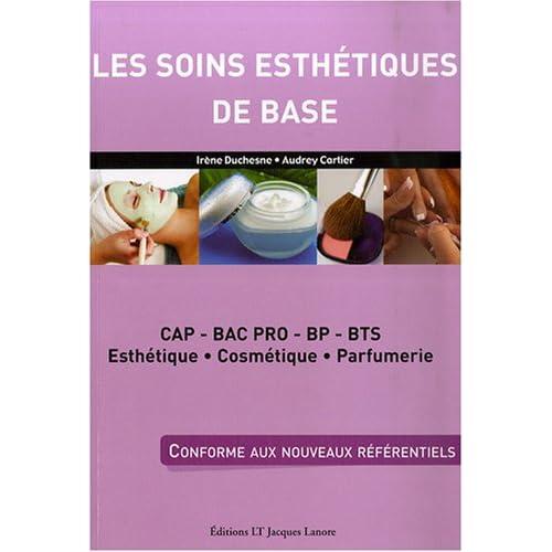 Les soins esthétiques de base : CAP, Bac pro, BP, BTS esthétique, cosmétique, parfumerie