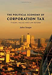 Political Economy of Corporation Tax: Theory, Values and Law Reform