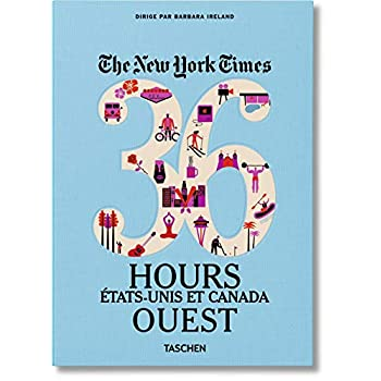 VA-The New York Times 36 hours Etats-Unis et Canada Ouest