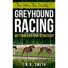 THE WHO'S THE DADDY? GREYHOUND RACING BETTING SYSTEM/STRATEGY