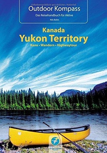 kanada-yukon-territory-die-20-schonsten-kanu-und-trekkingtouren-outdoor-kompass