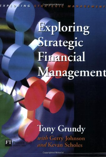 Exploring Strategic Financial Management (Exploring Strategic Management)