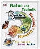 Weshalb? Deshalb! Natur und Technik: Das Frage-und-Antwort-Lexikon
