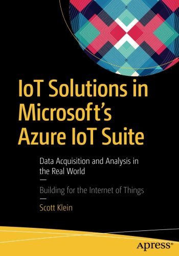 iot-solutions-in-microsofts-azure-iot-suite-data-acquisition-and-analysis-in-the-real-world