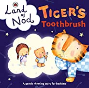 Tiger's Toothbrush: A Ladybird Land of Nod Bedtime