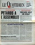 QUOTIDIEN DE PARIS (LE) [No 2141] du 09/10/1986 - FAMILLE - LE 3EME ENFANTS - DECOPAGE - GISCARD VEUT UN DEBAT - TERRORISME - PETARDS A L'ASSEMBLEE - J. DOUFFIAGUES ET ALAIN DEVAQUET.