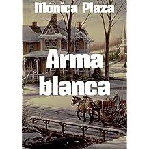 Arma blanca (Spanish Edition)