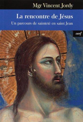 La rencontre de Jsus : Un parcours de saintet en saint Jean