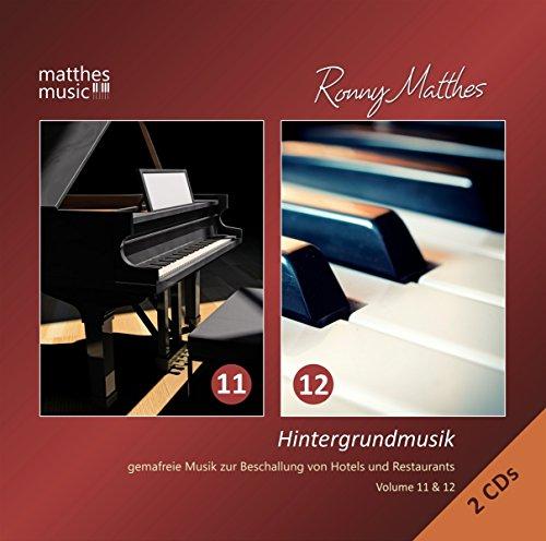 Hintergrundmusik, Vol. 11 & 12 - Gemafreie Musik zur Beschallung von Hotels & Restaurants (romantische Entspannungsmusik, klassische Klaviermusik, Filmmusik & Chillout) [Royalty Free Background Music]
