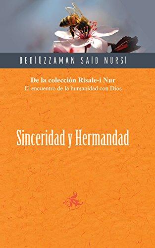 Sinceridad y Hermandad/Sincerity and Brotherhood por Bediuzzaman Said Nursi