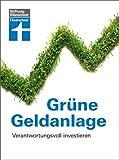 Grüne Geldanlage: Verantwortungsvoll investieren
