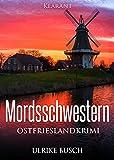 Mordsschwestern. Ostfrieslandkrimi  (Kripo Greetsiel ermittelt 4) von Ulrike Busch