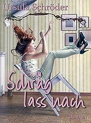 Schräg lass nach: Ein Sauerland-Wohlfühl-Roman