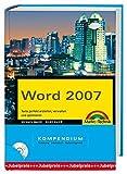 Word 2007 Kompendium: Texte perfekt erstellen