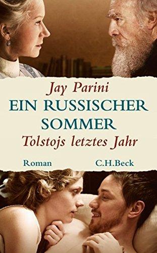 Ein russischer Sommer: Tolstojs letztes Jahr
