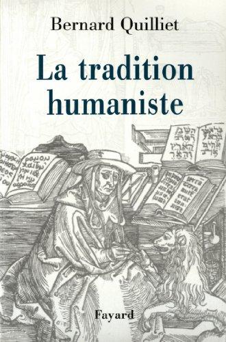 La Tradition humaniste : VIIIe siècle av. J.-C. - XXe siècle apr. J.-C. (Divers Histoire)