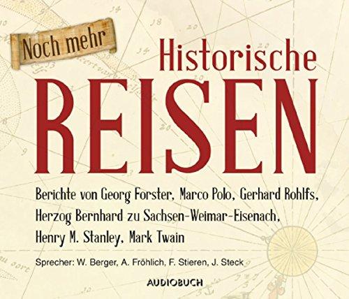noch-mehr-historische-reisen-berichte-von-georg-forster-marco-polo-gerhard-rohlfs-herzog-bernhard-zu