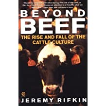 Beyond Beef: The Rise and Fall of the Cattle Culture (Plume) by Jeremy Rifkin (1993-03-01)