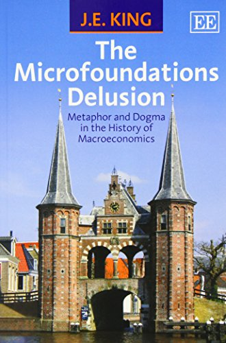 The Microfoundations Delusion: Metaphor and Dogma in the History of Macroeconomics
