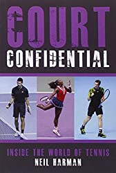 Court Confidential: Inside the World of Tennis by Neil Harman (2014-04-01)