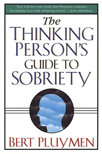 The Thinking Person's Guide to Sobriety (English Edition)