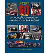 Autocourse 60 Years of World Championship Grand Prix Motor Racing Henry, Alan ( Author ) Oct-01-2010 Hardcover