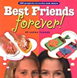 Best Friends Forever!: 199 Projects to Make and Share by Laura Torres (2004-09-01)