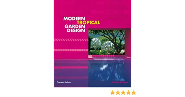 Buy Modern Tropical Garden Design Book Online At Low Prices In India