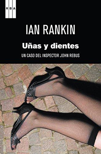 Uñas y dientes (Inspector Rebus) (Spanish Edition)