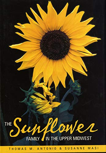 The Sunflower Family in the Upper Midwest: A Photographic Guide to the Asteraceae in Illinois, Indiana, Iowa, Michigan, Minnesota, and Wisconsin